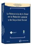 Portada de LA RELEVANCIA DE LA EDAD EN LA RELACION LABORAL Y DE SEGURIDAD SOCIAL