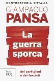Portada de LA GUERRA SPORCA DEI PARTIGIANI E DEI FASCISTI (BEST BUR)