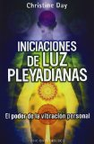 Portada de INICIACIONES DE LUZ PLEYADIANAS: EL PODER DE LA VIBRACION PERSONAL