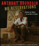 Portada de NO RESERVATIONS: AROUND THE WORLD ON AN EMPTY STOMACH 1ST (FIRST) EDITION BY ANTHONY BOURDAIN (2007)