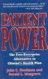 Portada de PATIENT POWER: THE FREE-ENTERPRISE ALTERNATIVE TO CLINTON'S HEALTH PLAN ABRIDGED EDITION BY JOHN C. GOODMAN, GERALD L. MUSGRAVE PUBLISHED BY CATO INSTITUTE (1993)