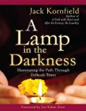 Portada de [A LAMP IN THE DARKNESS (1 VOLUME SET): ILLUMINATING THE PATH THROUGH DIFFICULT TIMES] (BY: JACK KORNFIELD) [PUBLISHED: SEPTEMBER, 2011]