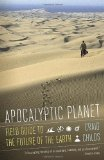 Portada de APOCALYPTIC PLANET: A FIELD GUIDE TO THE FUTURE OF THE EARTH BY CHILDS, CRAIG (2013) PAPERBACK