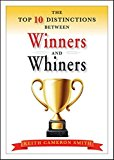 Portada de THE TOP 10 DISTINCTIONS BETWEEN WINNERS AND WHINERS BY KEITH CAMERON SMITH (2010-12-21)