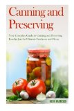 Portada de CANNING AND PRESERVING: YOUR COMPLETE GUIDE TO CANNING AND PRESERVING FOOD IN JARS FOR ULTIMATE FRESHNESS AND FLAVOR (CANNING AND PRESERVING FOR ... AT HOME GUIDE FOR ULTIMATE FOOD PRESERVATION) BY NICK HARRISON (2014-06-14)