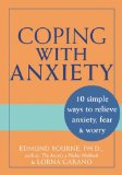 Portada de COPING WITH ANXIETY: 10 SIMPLE WAYS TO RELIEVE ANXIETY, FEAR & WORRY BY EDMUND J. BOURNE (30-MAY-2003) PAPERBACK