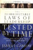 Portada de THE 21 IRREFUTABLE LAWS OF LEADERSHIP TESTED BY TIME: THOSE WHO FOLLOWED THEM . . . AND THOSE WHO DIDN'T! BY GARLOW, JAMES L. (2002) HARDCOVER