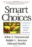 Portada de SMART CHOICES: A PRACTICAL GUIDE TO MAKING BETTER DECISIONS BY HAMMOND, JOHN S., KEENEY, RALPH L., RAIFFA, HOWARD 1ST (FIRST) EDITION [HARDCOVER(1998)]