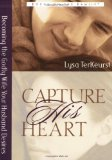 Portada de CAPTURE HIS HEART: BECOMING THE GODLY WIFE YOUR HUSBAND DESIRES BY LYSA TERKEURST (1-APR-2002) PAPERBACK