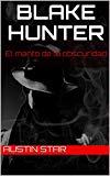 BLAKE HUNTER: EL MANTO DE LA OBSCURIDAD