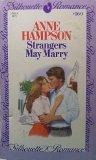 Portada de STRANGERS MAY MARRY (SILHOUETTE ROMANCE #160)
