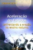 Portada de ACELERAÇÃO DE ESTUDOS. ENFRENTANDO A EVASÃO NO ENSINO NOTURNO (EM PORTUGUESE DO BRASIL)