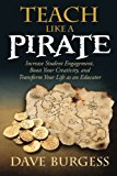 Portada de TEACH LIKE A PIRATE: INCREASE STUDENT ENGAGEMENT, BOOST YOUR CREATIVITY, AND TRANSFORM YOUR LIFE AS AN EDUCATOR
