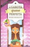 Portada de A GAROTA QUASE PERFEITA (EM PORTUGUESE DO BRASIL)