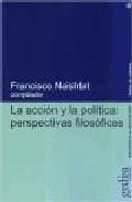 Portada de LA ACCION Y LA POLITICA: PERSPECTIVAS FILOSOFICAS