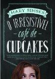 Portada de O IRRESISTÍVEL CAFÉ DE CUPCAKES (EM PORTUGUESE DO BRASIL)