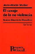 Portada de EL CORAJE DE LA NO VIOLENCIA: NUEVO ITINERARIO FILOSOFICO