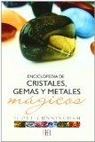 Portada de ENCICLOPEDIA DE CRISTALES, GEMAS Y METALES MAGICOS