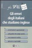 Portada de GLI ERRORI DEGLI ITALIANI CHE STUDIANO INGLESE (GLI SPILLI)