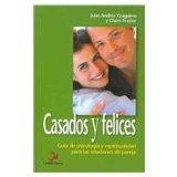 Portada de CASADOS Y FELICES:_GUIA DE PSICOLOGIA Y ESPIRITUALIDAD PARA LAS RELACIONES DE PAREJA