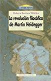 Portada de LA REVOLUCION FILOSOFICA DE MARTIN HEIDEGGER
