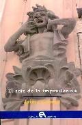 Portada de EL  ARTE DE LA IMPRUDENCIA