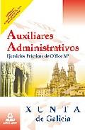 Portada de AUXILIARES ADMINISTRATIVOS DE LA XUNTA DE GALICIA. EJERCICIOS PRACTICOS DE OFFICE XP