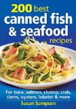 Portada de 200 BEST CANNED FISH & SEAFOOD RECIPES: FOR SALMON, TUNA, SHRIMP, CRAB, LOBSTER, OYSTERS & MORE BY SUSAN SAMPSON (25-OCT-2012) PAPERBACK