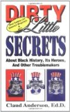 Portada de BY ANDERSON, CLAUD DIRTY LITTLE SECRETS ABOUT BLACK HISTORY : ITS HEROES & OTHER TROUBLEMAKERS (1997) PAPERBACK