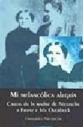 Portada de MI MELANCOLICA ALEGRIA: CARTAS DE LA MADRE DE NIETZSCHE A FRANZ EIDA OVERBECK