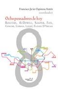 Portada de OCHO PENSADORES DE HOY. RANCIERE, MCDOWELL, SAVATER, FAYE, CONCHE, LIPMAN, LLEDO, FLOES D ARCAIS