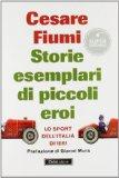 Portada de STORIE ESEMPLARI DI PICCOLI EROI. LO SPORT DELL'ITALIA DI IERI (SUPER TASCABILI)