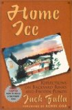 Portada de HOME ICE: REFLECTIONS ON BACKYARD RINKS AND FROZEN PONDS 1ST EDITION BY FALLA, JACK (2000) PAPERBACK