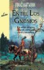 Portada de ENTRE LOS GNOMOS: UN RELATO MAGICO DE UNAS AVENTURAS DEN EL UNTERESBERG (2ª ED.)