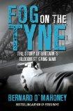 Portada de FOG ON THE TYNE: THE STORY OF BRITAIN'S BLOODIEST GANG WAR