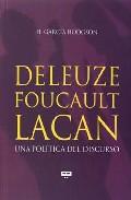 Portada de DELEUZE, FOUCAULT, LACAN: UNA POLITICA DEL DISCURSO