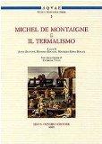 Portada de MICHEL DE MONTAIGNE E IL TERMALISMO (ACQUAE. STUDI E TESTI SULLE TERME)
