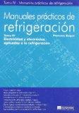Portada de MANUALES PRÁCTICOS DE REFRIGERACIÓN IV: ELECTRICIDAD Y ELECTRÓNICA APLICADAS A LA REFRIGERACIÓN