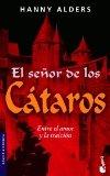 Portada de EL SEÑOR DE LOS CATAROS: ENTRE EL AMOR Y LA TRAICION