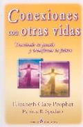 Portada de CONEXIONES CON OTRAS VIDAS: TRASCIENDE TU PASADO Y TRANSFORMA TU FUTURO