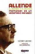 Portada de ALLENDE, EL HOMBRE Y EL POLITICO: MEMORIAS DE UN SECRETARIO PRIVA DO