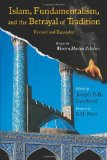 Portada de ISLAM, FUNDAMENTALISM, AND THE BETRAYAL OF TRADITION, REVISED AND EXPANDED: ESSAYS BY WESTERN MUSLIM SCHOLARS