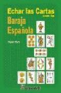 Portada de ECHAR LAS CARTAS CON LA BARAJA ESPAÑOLA