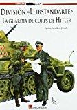 Portada de DIVISION LEIBSTANDARTE: LA GUARDIA DE CORPS DE HITLER
