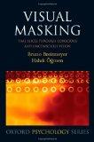Portada de VISUAL MASKING: TIME SLICES THROUGH CONSCIOUS AND UNCONSCIOUS VISION (OXFORD PSYCHOLOGY SERIES)