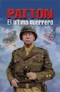 Portada de PATTON EL ULTIMO GUERRERO