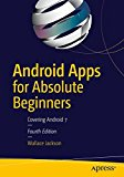 Portada de ANDROID APPS FOR ABSOLUTE BEGINNERS: COVERING ANDROID 7