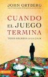 Portada de CUANDO EL JUEGO TERMINA TODO REGRESA A LA CAJA = WHEN THE GAME IS OVER IT ALL GOES BACK IN THE BOX