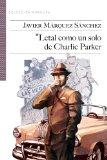 Portada de LETAL COMO UN SOLO DE CHARLIE PARKER (COLECCIÓN PÚRPURA)