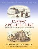 Portada de ESKIMO ARCHITECTURE: DWELLING AND STRUCTURE IN THE EARLY HISTORIC PERIOD